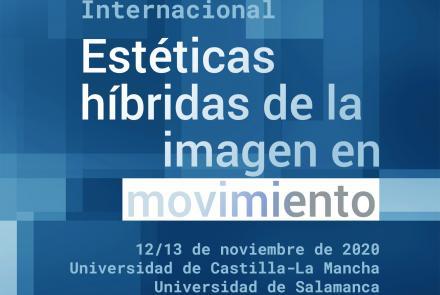 """I Congreso Internacional """"Estéticas híbridas de la imagen en movimiento"""""""