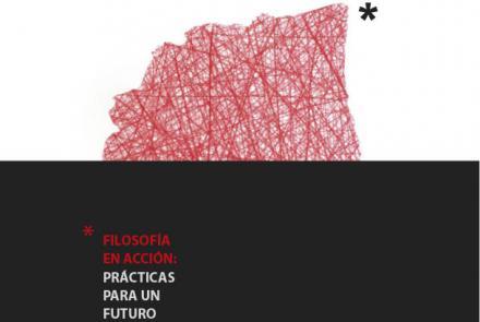 """XII Ciclo de Conferencias """"Filosofía en acción: Prácticas para un futuro presente"""""""